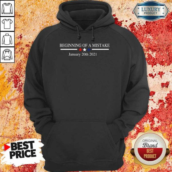 Amused Beginning Of A Mistake January 20th 2021 Hoodie - Design By Zimotee.com