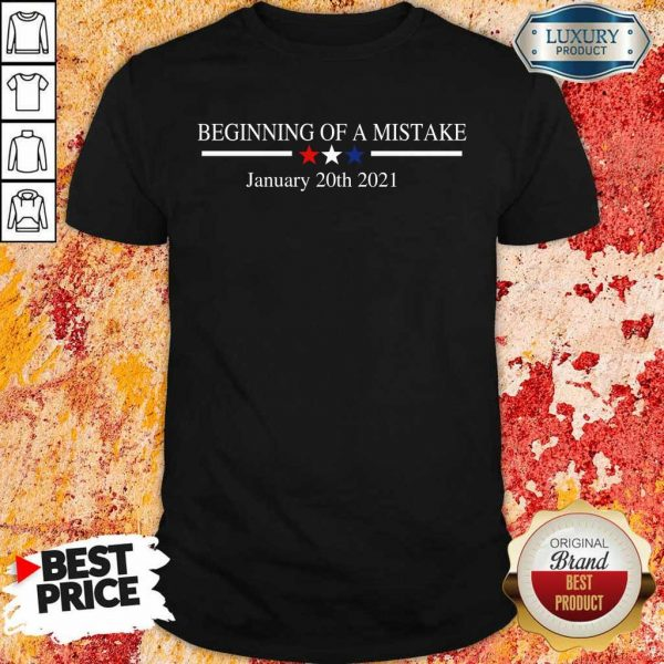 Amused Beginning Of A Mistake January 20th 2021 Shirt - Design By Zimotee.com