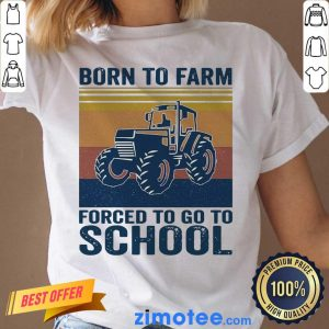 Great 1 Born To Farm Forced To Go To School Ladies Tee
