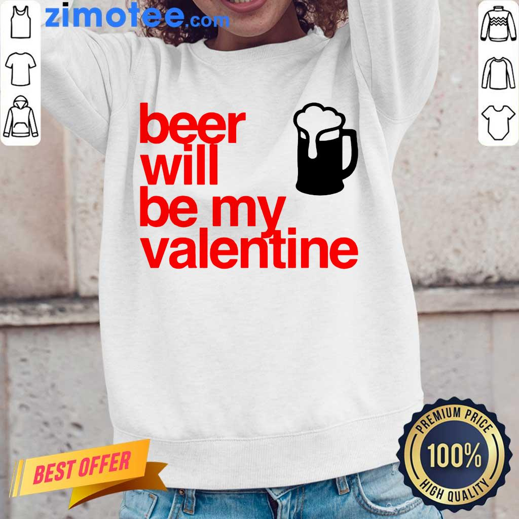 Great Beer Will Be My Valentine 2021 Long-Sleeved