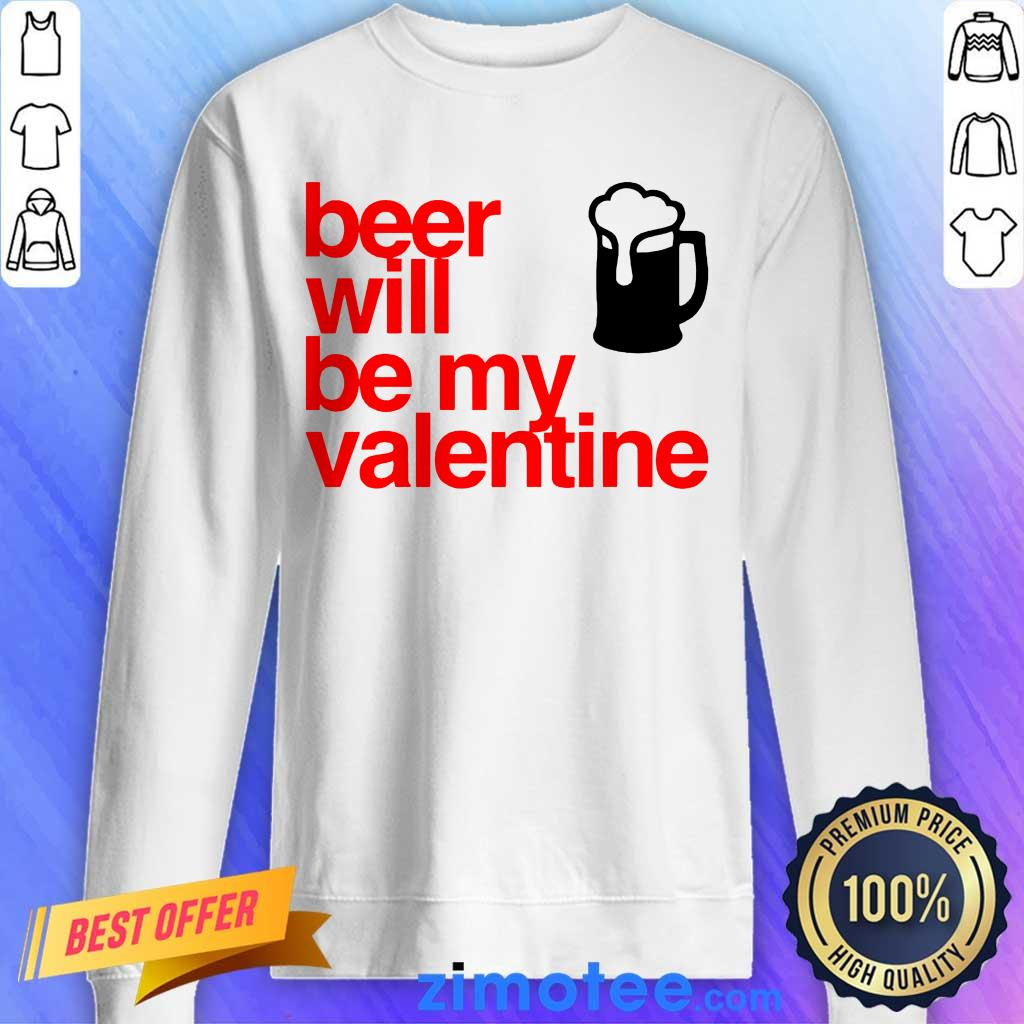 Great Beer Will Be My Valentine 2021 Sweater