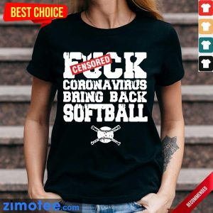 Happy Fuck Coronavirus Bring Back Softball 2 Ladies Tee