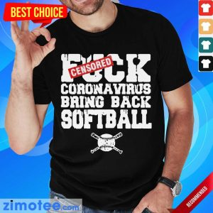Happy Fuck Coronavirus Bring Back Softball 2 Shirt
