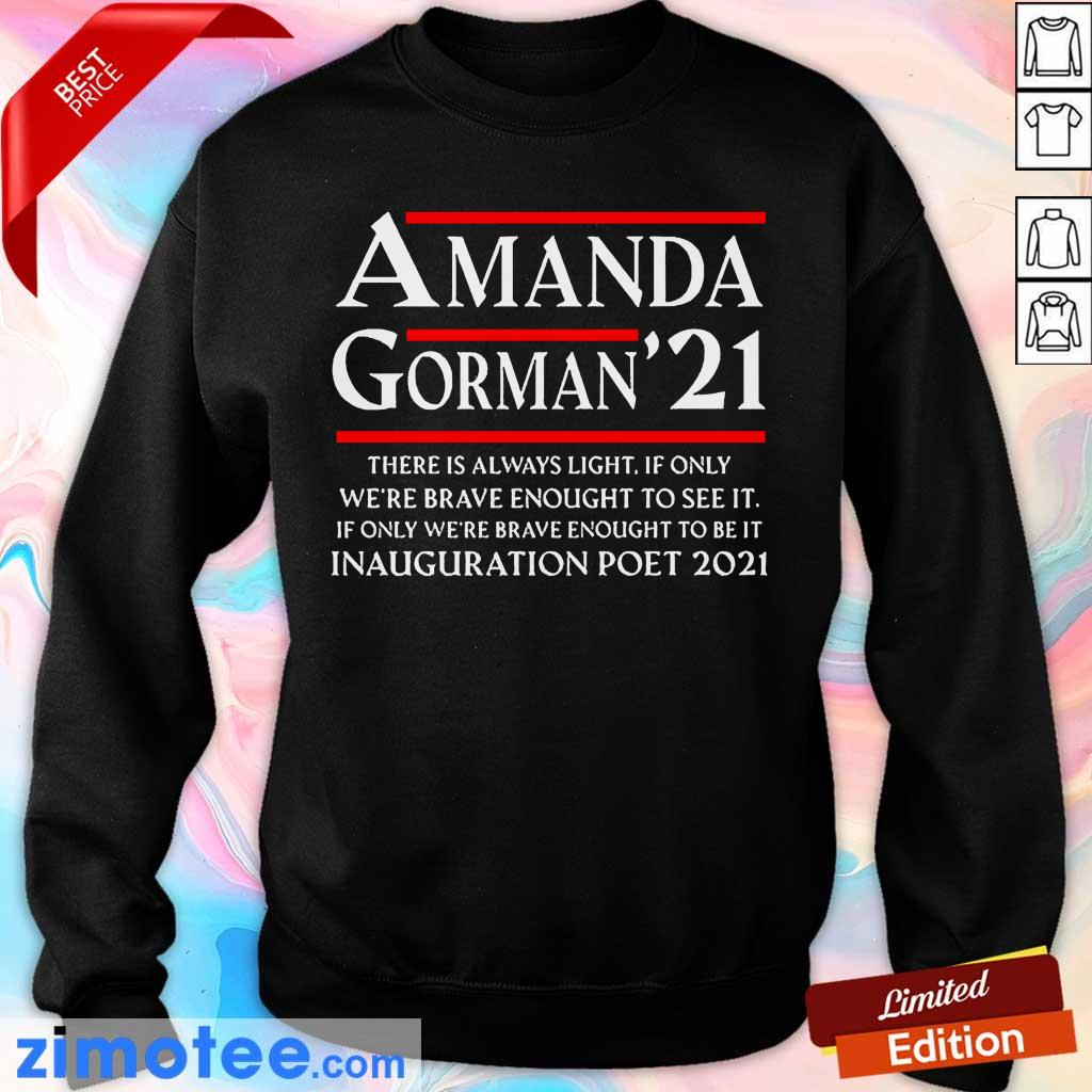 Amanda Gorman Poet Laureate Poetry There is Always Light Sweatshirt