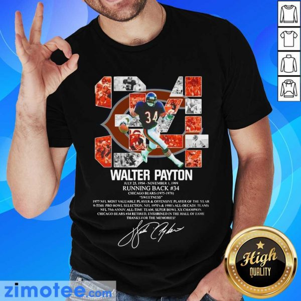 34 Walter Payton July 25 1954 November 1 1999 Running Back Chicago Bears 1975 1978 Signature ShirtWonder 34 Walter Payton July 25 1954 November 1 1999 Running Back Chicago Bears 1975 1978 Signature Shirt