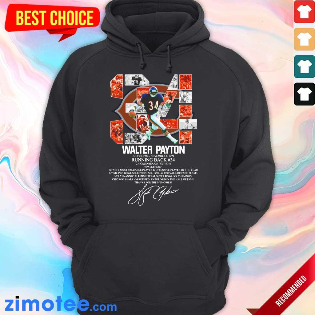 34 Walter Payton July 25 1954 November 1 1999 Running Back Chicago Bears 1975 1978 Signature ShirtWonder 34 Walter Payton July 25 1954 November 1 1999 Running Back Chicago Bears 1975 1978 Signature Hoodie