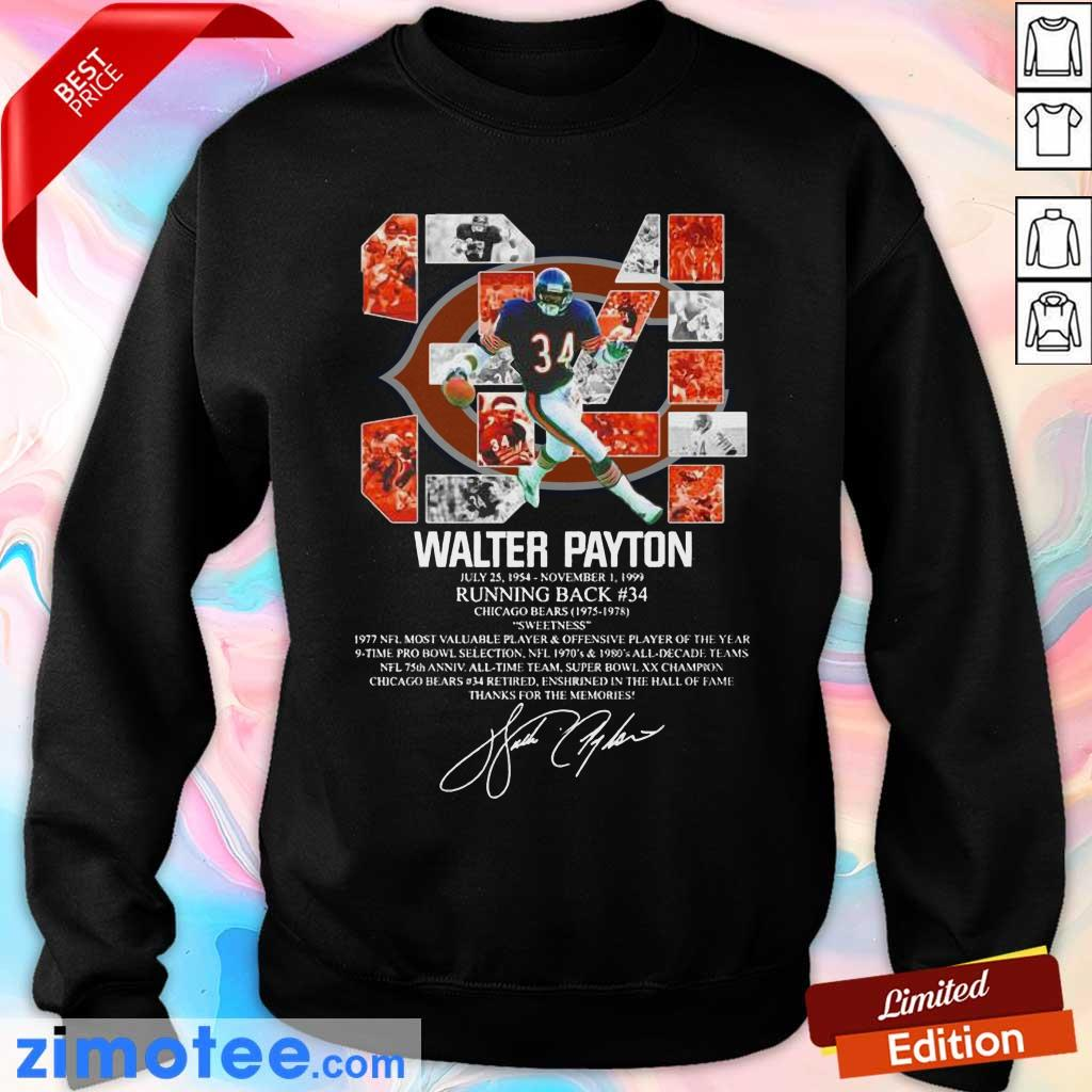 34 Walter Payton July 25 1954 November 1 1999 Running Back Chicago Bears 1975 1978 Signature ShirtWonder 34 Walter Payton July 25 1954 November 1 1999 Running Back Chicago Bears 1975 1978 Signature Sweater