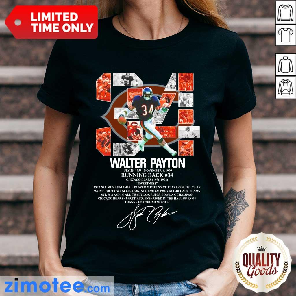 34 Walter Payton July 25 1954 November 1 1999 Running Back Chicago Bears 1975 1978 Signature ShirtWonder 34 Walter Payton July 25 1954 November 1 1999 Running Back Chicago Bears 1975 1978 Signature Ladies Tee