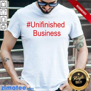 2 Delighted Unfinished Business Shirt