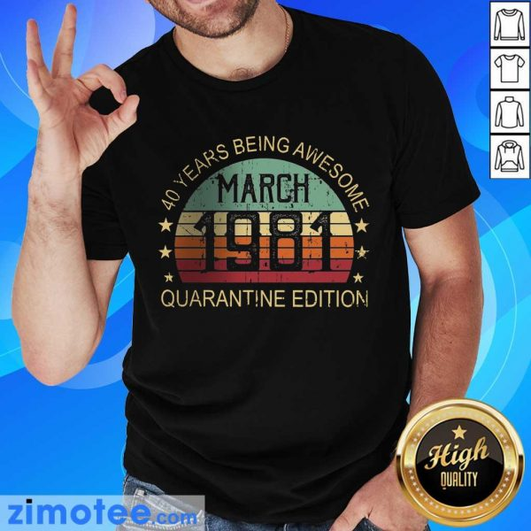 40 Years Being Awesome Quarantine March 1981 Shirt