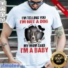 Absolutely I Am 1 Baby Shirt