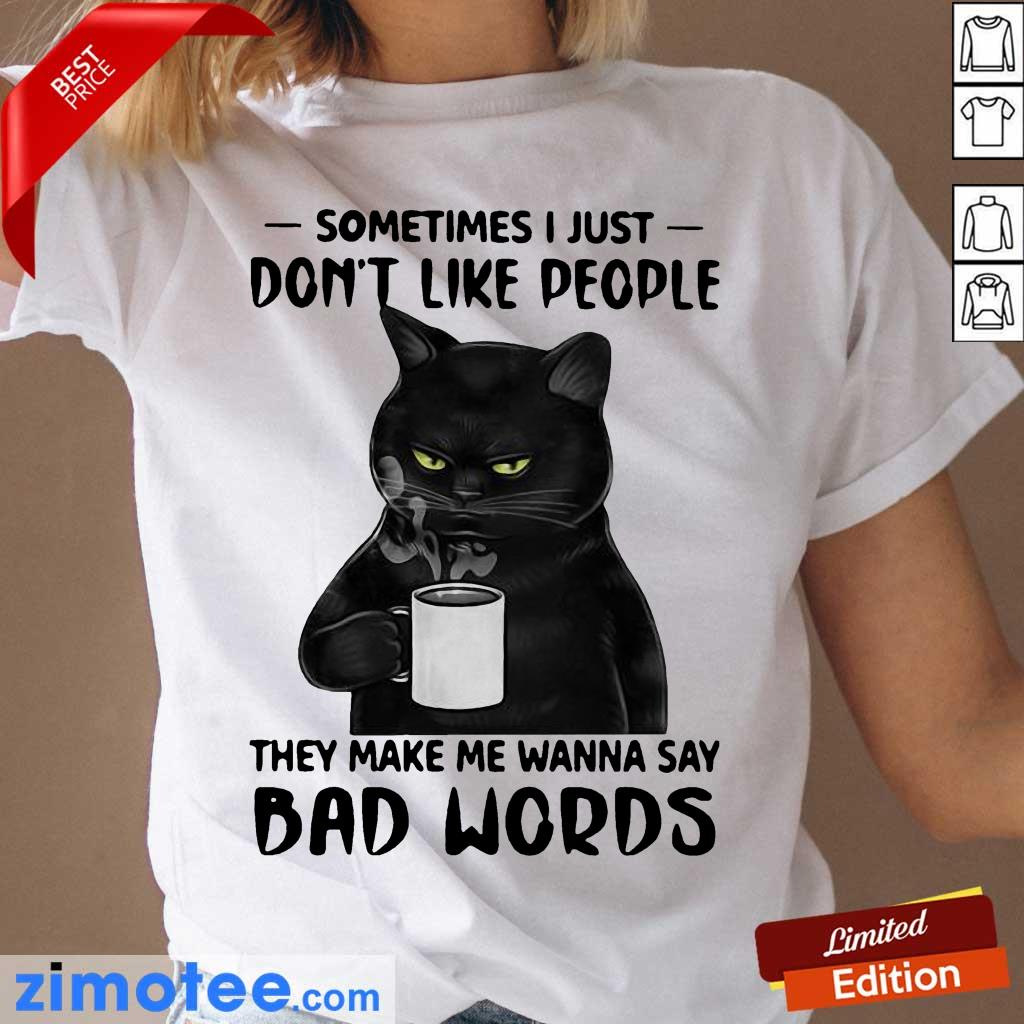 Black Cat Just Do Not Like People Say 2 Bad Words Ladies Tee