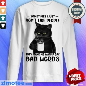 Black Cat Just Do Not Like People Say 2 Bad Words Sweater