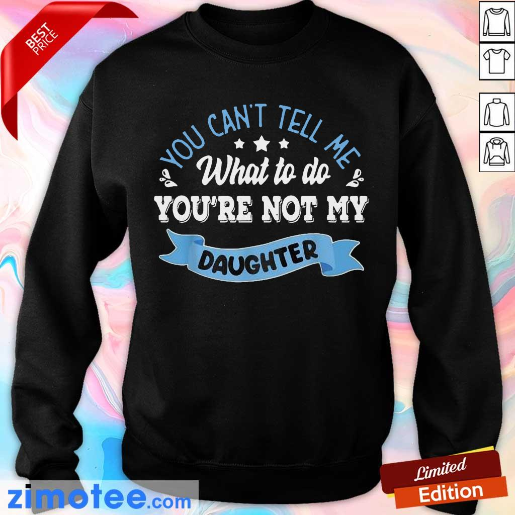 Confident You Are Not My Daughter Sweater
