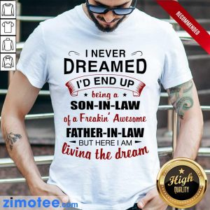 Extremely I Am Living The 1 Dream Shirt