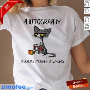 Hot Super 2023 Photography Murder Is Wrong Black Cat Ladies Tee