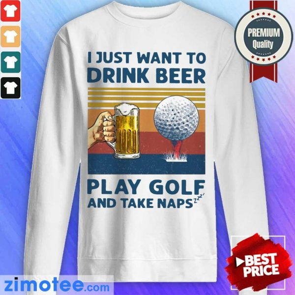 I Just Drink Beer Play Golf And Take Naps 45 Sweater
