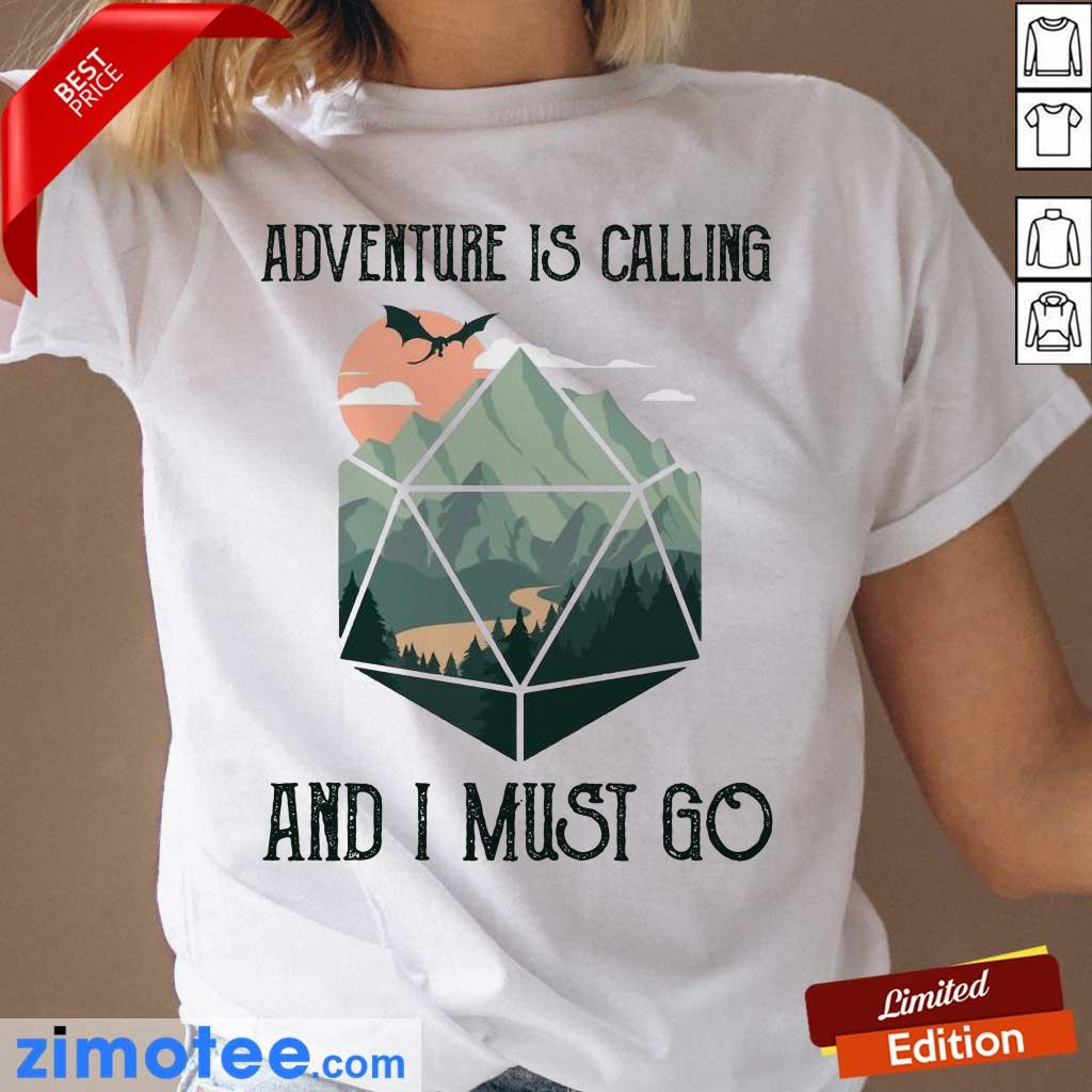 Just 1 Adventure Is Calling And I Must Go Ladies Tee