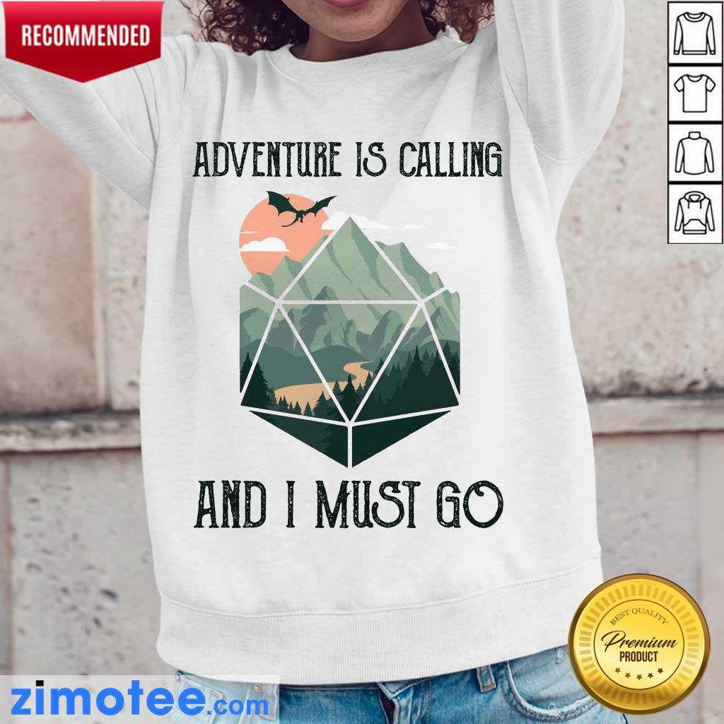 Just 1 Adventure Is Calling And I Must Go Long-Sleeved