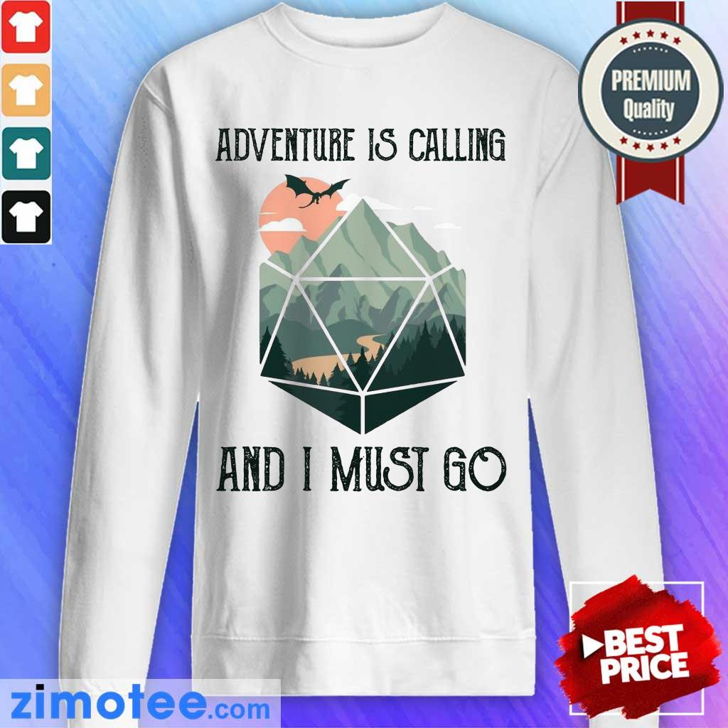 Just 1 Adventure Is Calling And I Must Go Sweater