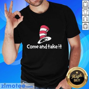Official Seuss Come And Take It Shirt