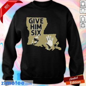 Premium Give Him 6 New Orleans Football Sweater