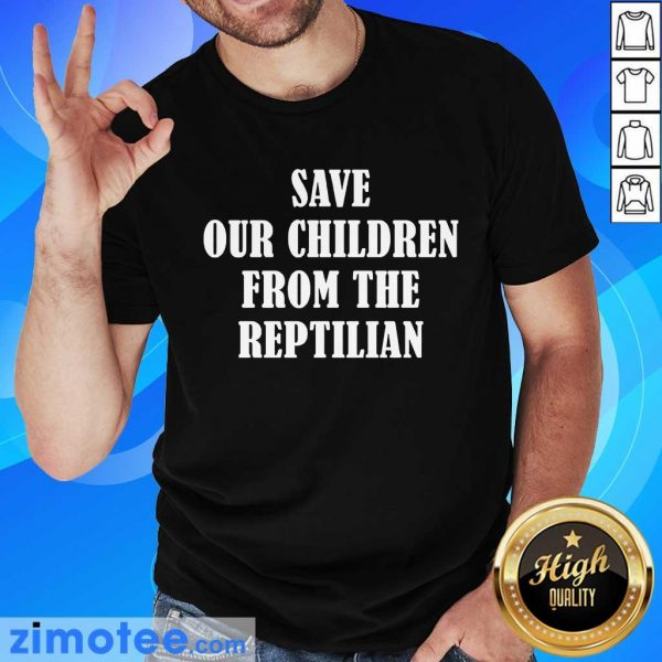 So Happy 102 Save Our Children From The Reptilian Shirt