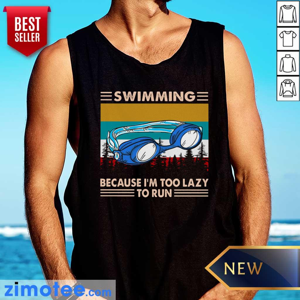 Vintage Retro Swimming 1 Because I'm Too Lazy To Run Tank top