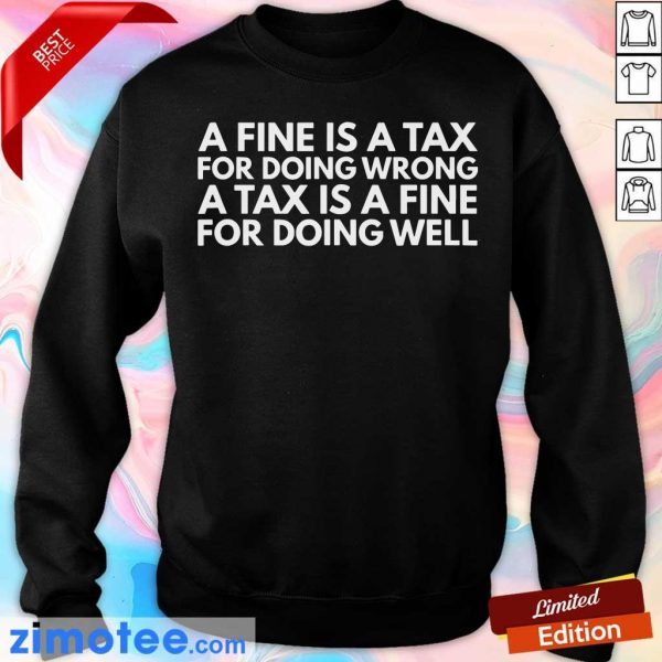 A Tax Is A Fine For Doing Wrong Doing Well Sweater