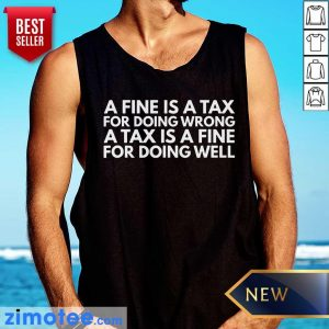 A Tax Is A Fine For Doing Wrong Doing Well Tank Top