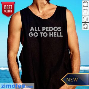 Awesome All Pedos Go To Hell Tank Top