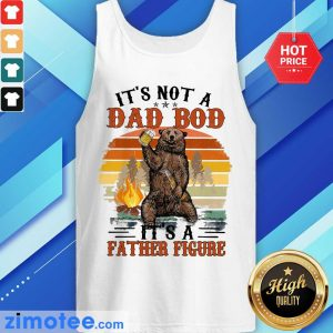 It's Not A Dad Bod It's A Father Figure Tank Top