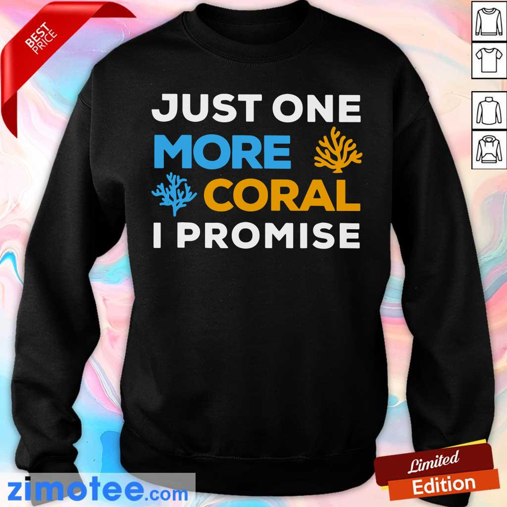 Just One More Coral I Promise Sweater