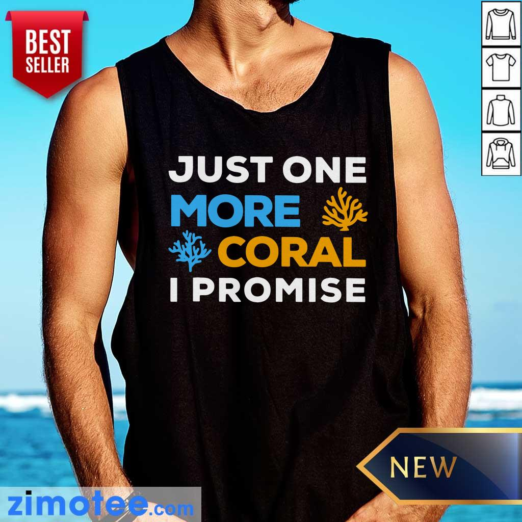 Just One More Coral I Promise Tank Top