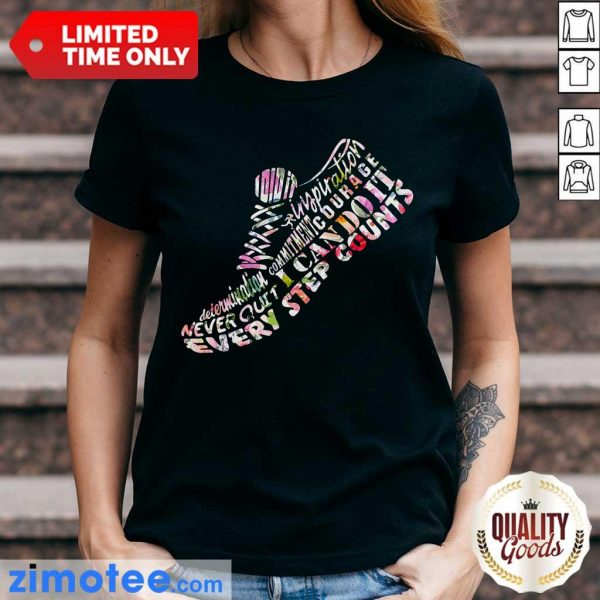 Sneaker Commitment Courage Never Quit I Can Do It Every Step Counts Ladies Tee
