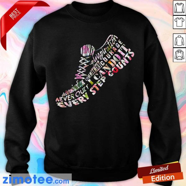 Sneaker Commitment Courage Never Quit I Can Do It Every Step Counts Sweater