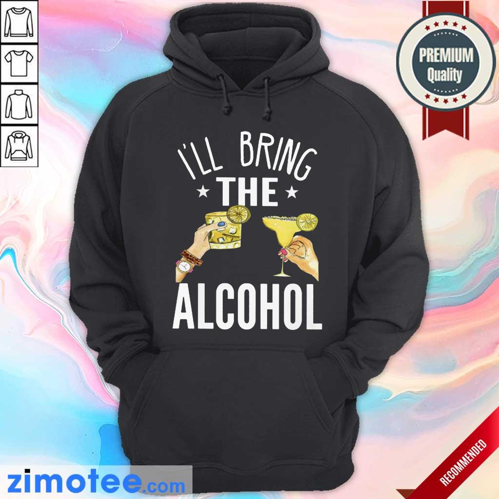 Top I'm Bring The Alcohol Hoodie