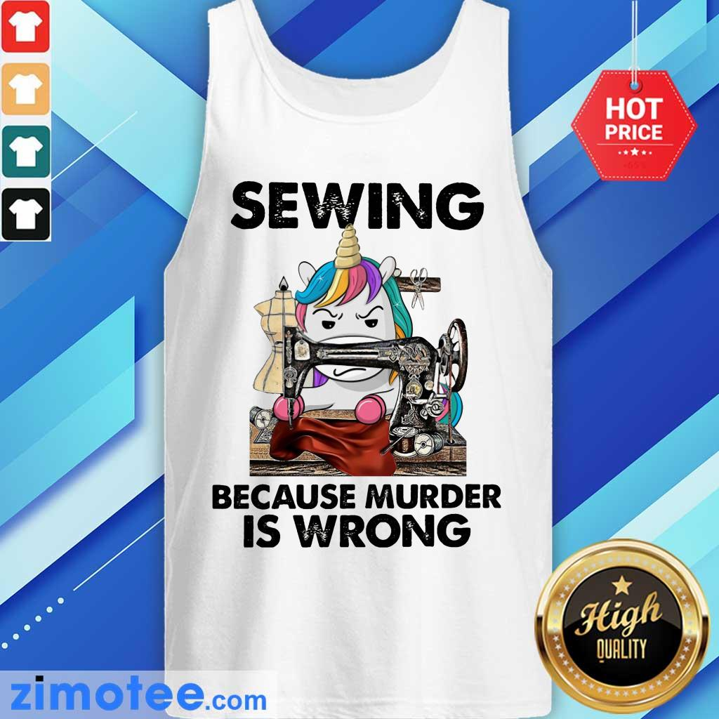 Unicorn Sewing Because Murder Is Wrong Tank Top