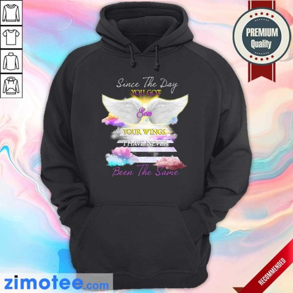 You Got Son Wings I Never Been Same Hoodie