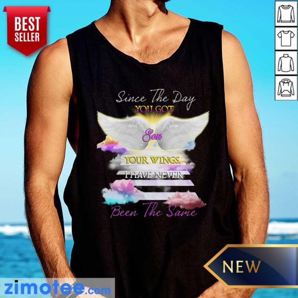 You Got Son Wings I Never Been Same Tank Top