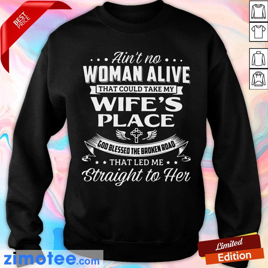 Aint No Woman Alive Could Take Wife Sweater