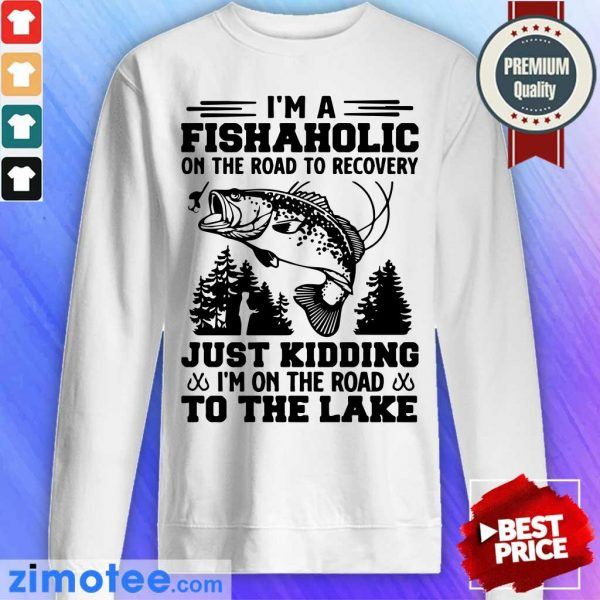 Bass I'm Fishaholic On Road Recovery Kidding Sweater