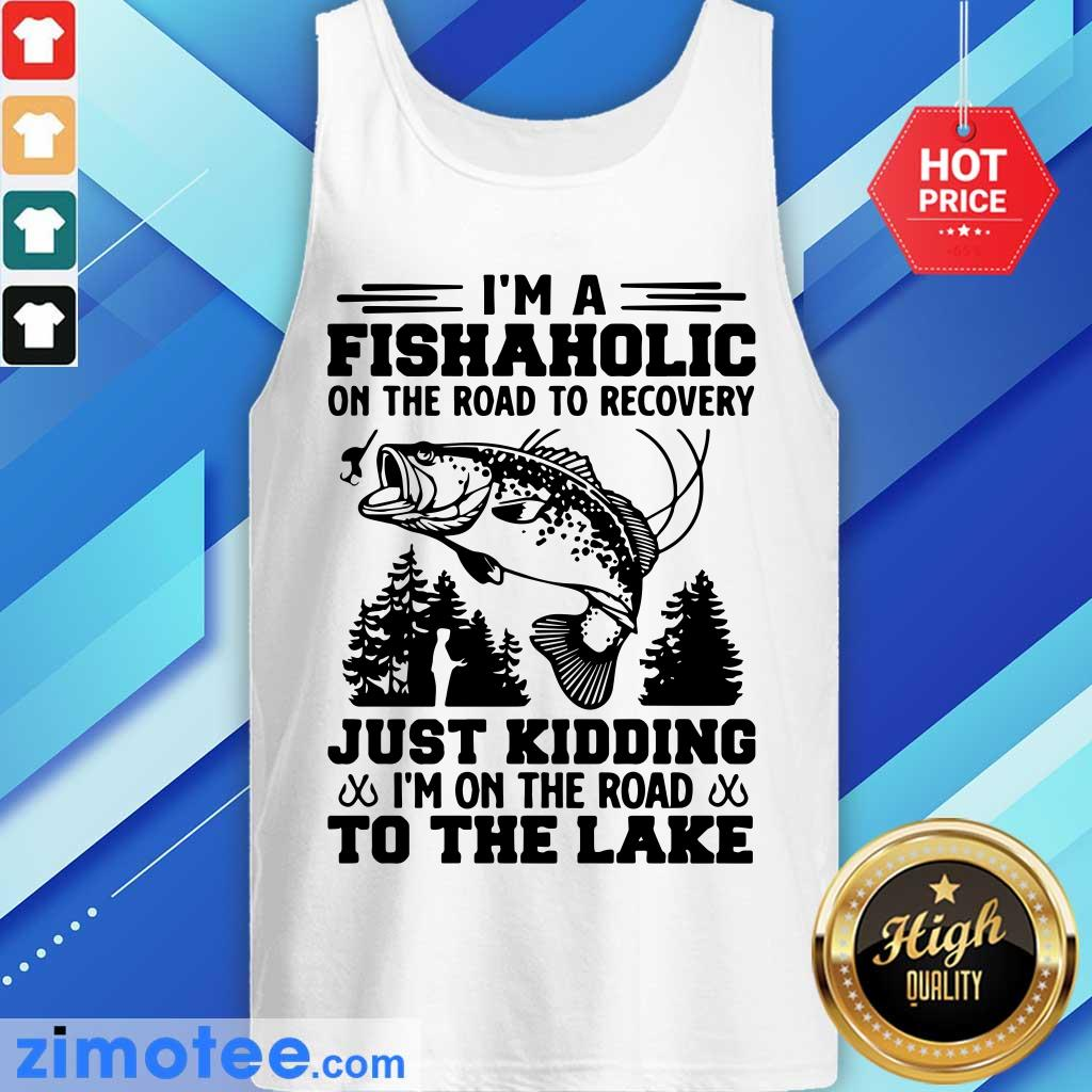 Bass I'm Fishaholic On Road Recovery Kidding Tank Top