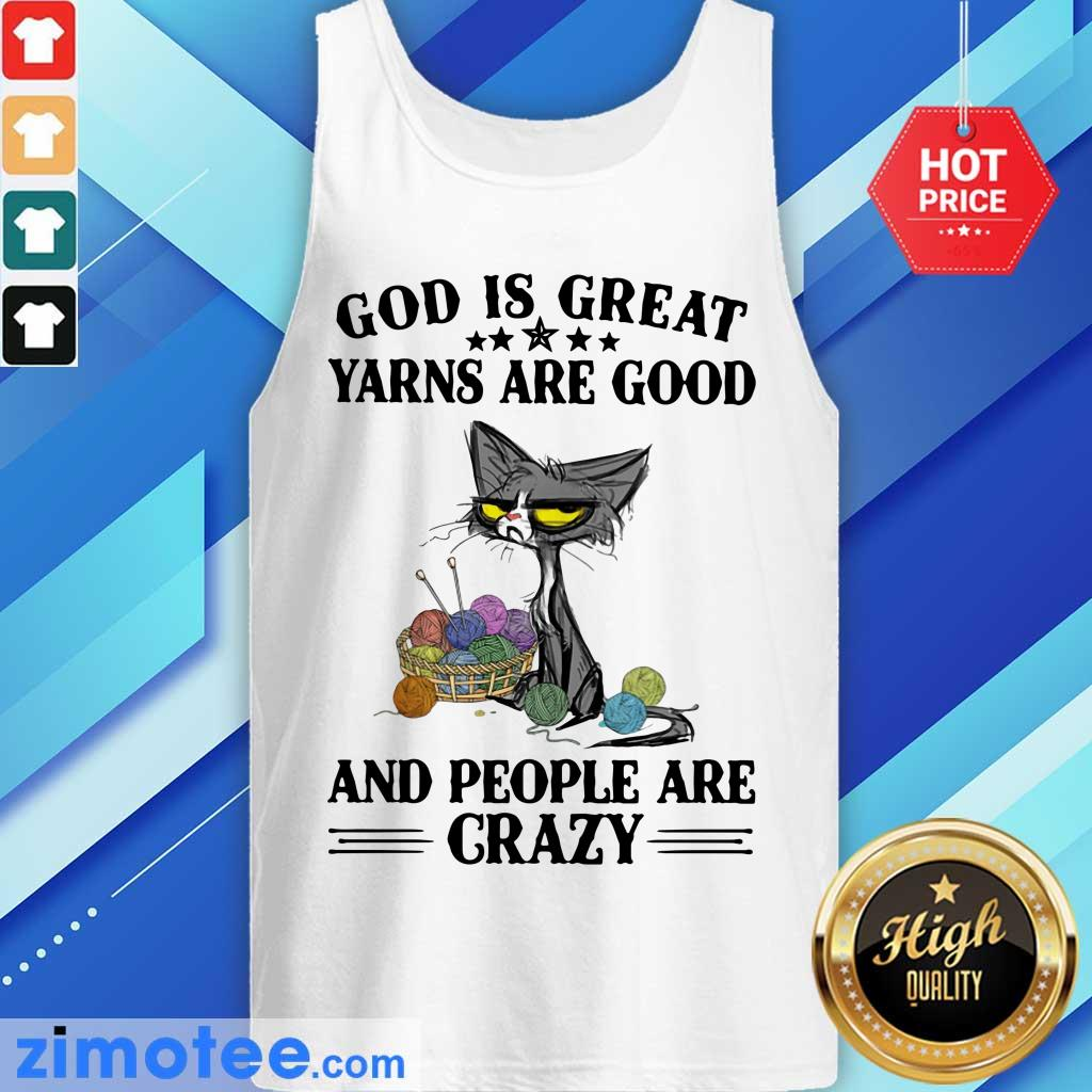 Black Cat God Is Great Yarns Are Good Crazy Tank Top
