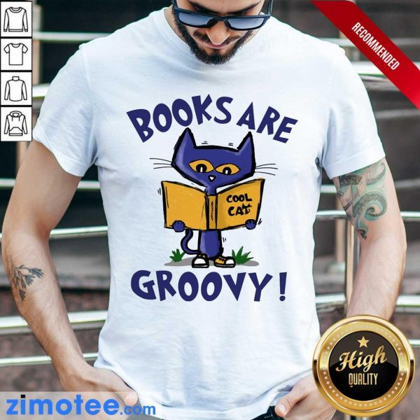 Books Are Readed Cool Cat Groovy Shirt