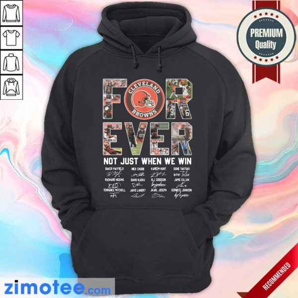 Cleveland Browns For Ever Not Just When We Win Hoodie
