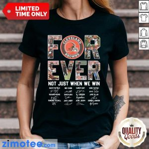 Cleveland Browns For Ever Not Just When We Win Ladies Tee
