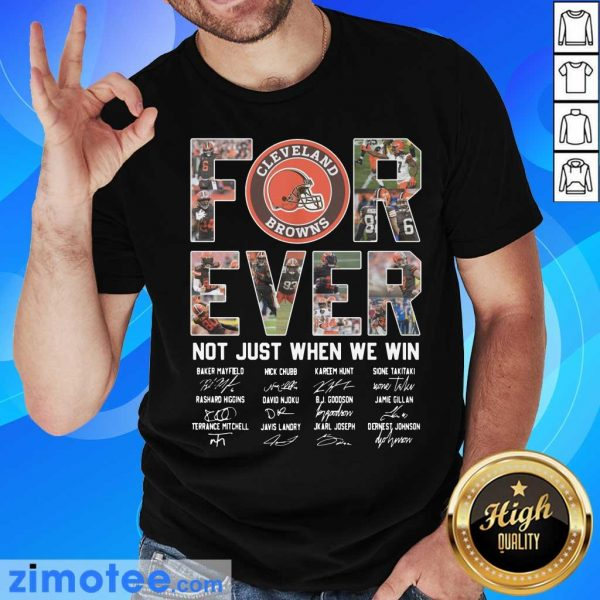 Cleveland Browns For Ever Not Just When We Win Shirt