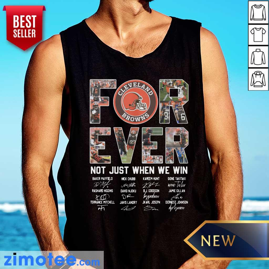 Cleveland Browns For Ever Not Just When We Win Tank Top