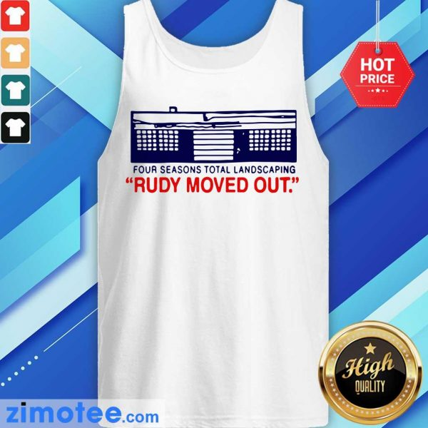 Four Seasons Total Landscaping Rudy Moved Out Tank Top